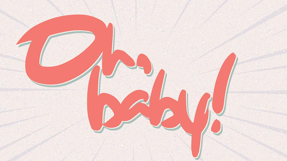 """""""Oh, Baby"""" graphic."""